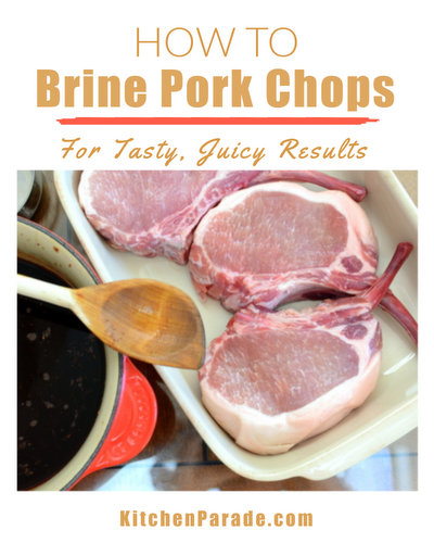 How to Brine Pork Chops ♥ KitchenParade.com, my favorite brine for pork chops, adding moisture and flavor to pork that's bred, these days, for leanness.