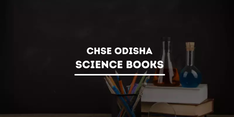 CHSE Odisha Plus Two Science Books PDF For +2 1st and 2nd Year