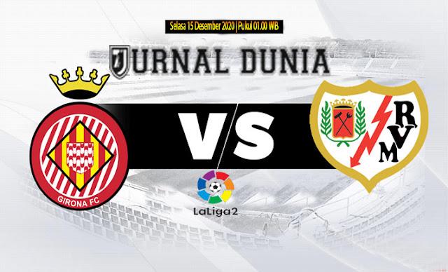 Prediksi Girona vs Rayo Vallecano , Selasa 15 Desember 2020 Pukul 01.00 WIB