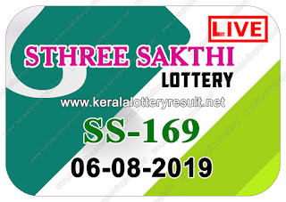 KeralaLotteryResult.net, kerala lottery kl result, yesterday lottery results, lotteries results, keralalotteries, kerala lottery, keralalotteryresult, kerala lottery result, kerala lottery result live, kerala lottery today, kerala lottery result today, kerala lottery results today, today kerala lottery result, Sthree Sakthi lottery results, kerala lottery result today Sthree Sakthi, Sthree Sakthi lottery result, kerala lottery result Sthree Sakthi today, kerala lottery Sthree Sakthi today result, Sthree Sakthi kerala lottery result, live Sthree Sakthi lottery SS-169, kerala lottery result 06.08.2019 Sthree Sakthi SS 169 06 August 2019 result, 06 08 2019, kerala lottery result 06-08-2019, Sthree Sakthi lottery SS 169 results 06-08-2019, 06/08/2019 kerala lottery today result Sthree Sakthi, 06/8/2019 Sthree Sakthi lottery SS-169, Sthree Sakthi 06.08.2019, 06.08.2019 lottery results, kerala lottery result August 06 2019, kerala lottery results 06th August 2019, 06.08.2019 week SS-169 lottery result, 6.8.2019 Sthree Sakthi SS-169 Lottery Result, 06-08-2019 kerala lottery results, 06-08-2019 kerala state lottery result, 06-08-2019 SS-169, Kerala Sthree Sakthi Lottery Result 6/8/2019