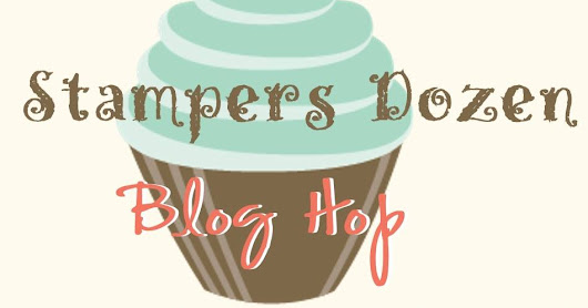 Stampers Dozen Blog Hop - Holiday Edition