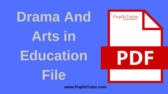 Drama and Art in Education B.Ed Practical File, Project and Assignment in English Language for 1st and 2nd Year / All Semester Free Download PDF   Drama and Arts in Education File for B.Ed   Drama and Arts in Education Assignment in English Medium   Drama and Arts in Education Project Report