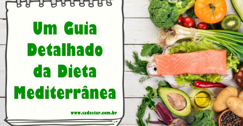 Um Guia Detalhado da Dieta Mediterrânea