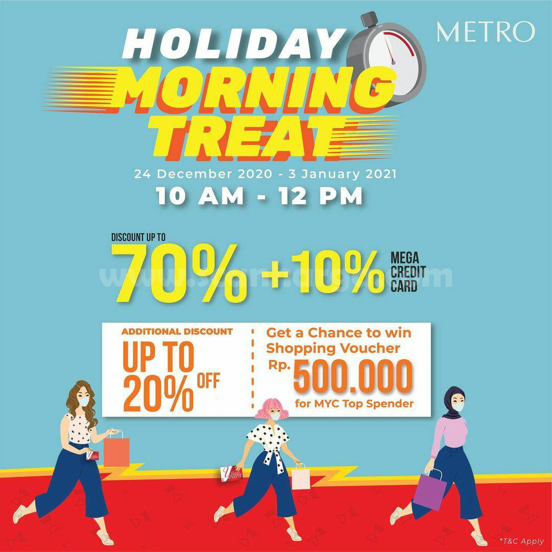 METRO HOLIDAY MORNING TREAT – Get Storewide Disc. up to 70% +10% with MEGA Credit Card*