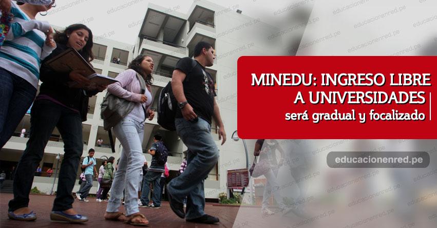 MINEDU: Ingreso libre a universidades será gradual y focalizado