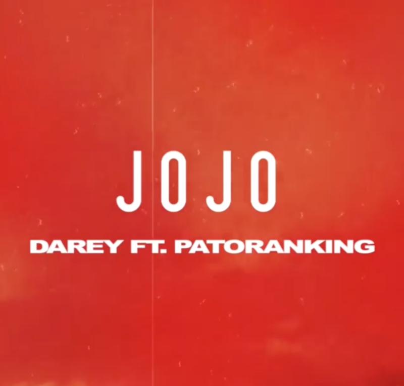 """Darey x Patoranking – """"Jojo Lyrics"""" #Arewapublisize"""