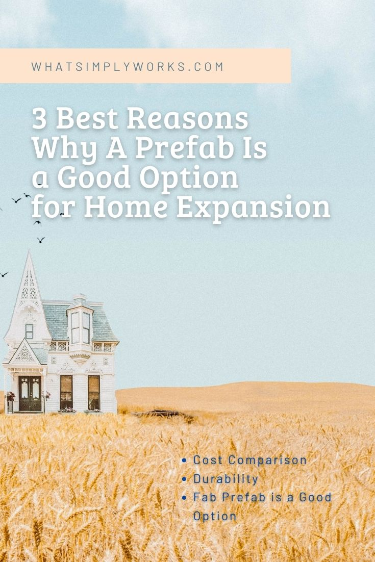 3 Best Reasons Why A Prefab Is a Good Option for Home Expansion