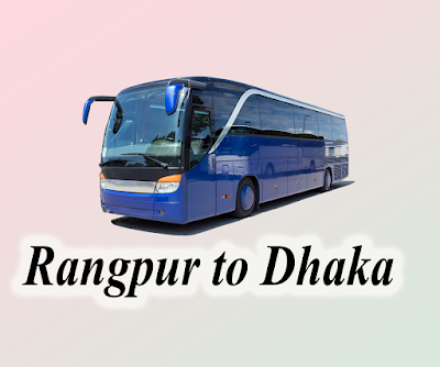 Rangpur to Dhaka All Bus Service