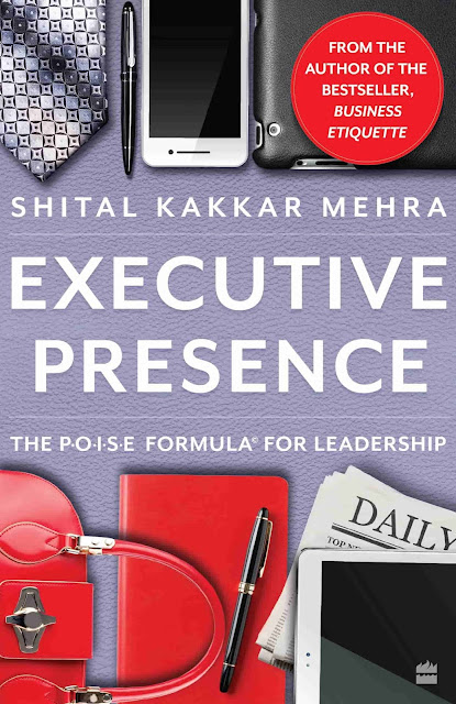 Shital Kakkar Mehra's book EXECUTIVE PRESENCE The P.O.I.S.E Formula for Leadership launched by HarperCollins