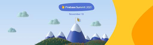 """Imagen promocional de Firebase Summit en la que se muestran montañas animadas y se lee """"Firebase Summit 2021 - 10 de noviembre"""""""