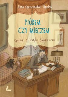 Anna Czerwińska-Rydel. Piórem czy mieczem.