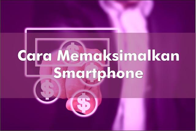 Maksimalkan Smartphone
