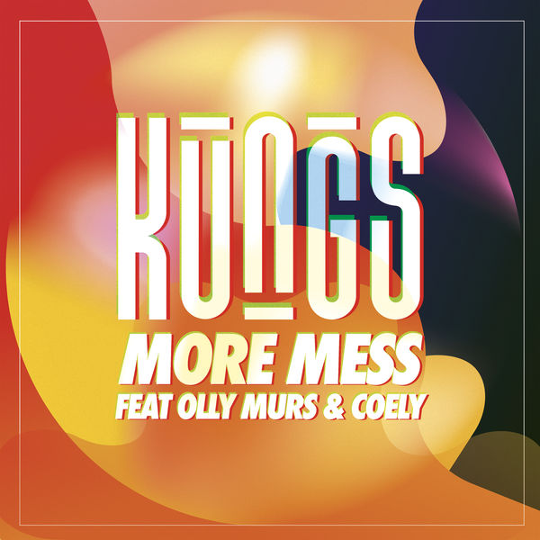 Kungs - More Mess (feat. Olly Murs & Coely) - Single  Cover