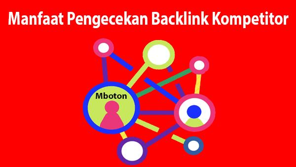 Manfaat Pengecekan Backlink Kompetitor
