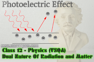 CBSE Class 12 - Physics - Chapter 11 - Dual Nature Of Radiation and Matter - Very Short Questions Answers (#cbsenotes)(#eduvictors)