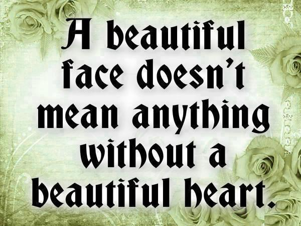 Quotes On Beautiful Face And Heart: Quotes & Inspiration: A Beautiful Face Doesn't Mean