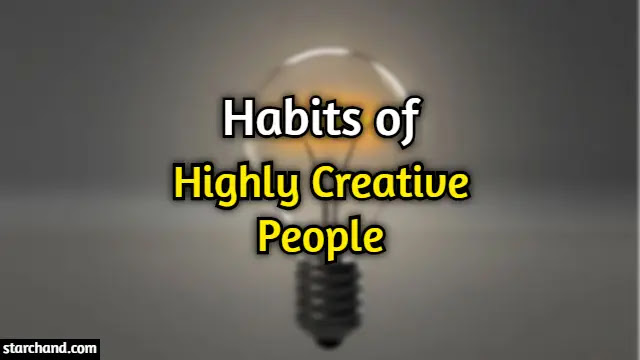 Good Habits of Highly Creative People