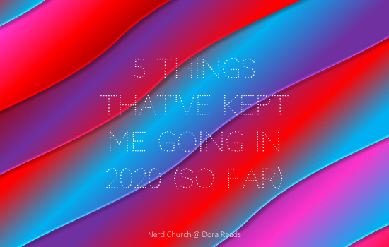 '5 Things That've Kept Me Going In 2020 (So Far)' on a wavy funky multi-coloured background