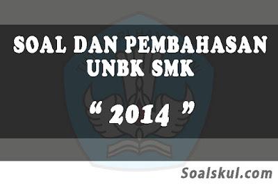 Download Soal dan Pembahasan UNBK SMK 2014