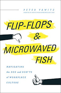 Flip-Flops and Microwaved Fish - a young professional's guide to corporate culture and communication by Peter Yawtiz