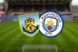 مباراة بيرنلي ومانشستر سيتي , الدوري الإنجليزي , Burnley Vs Manchester City