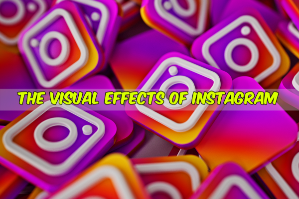 The Visual Effects of Instagram