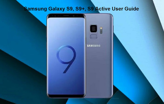 Samsung Galaxy S9, S9+, S9 Active User Guide