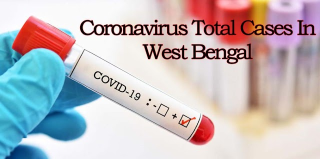 Coronavirus Total Cases In West Bengal || List Of Coronavirus Cases In West Bengal