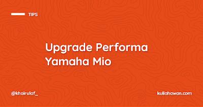 Upgrade Performa Yamaha Mio