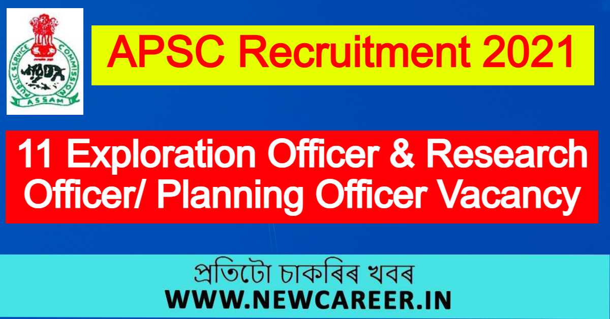 APSC Recruitment 2021 : Apply For 11 Exploration Officer And Research Officer/ Planning Officer Vacancy