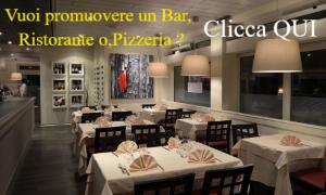 Clicca Qui per promuovere il tuo Bar,Ristorante,Pizzeria,nel blog