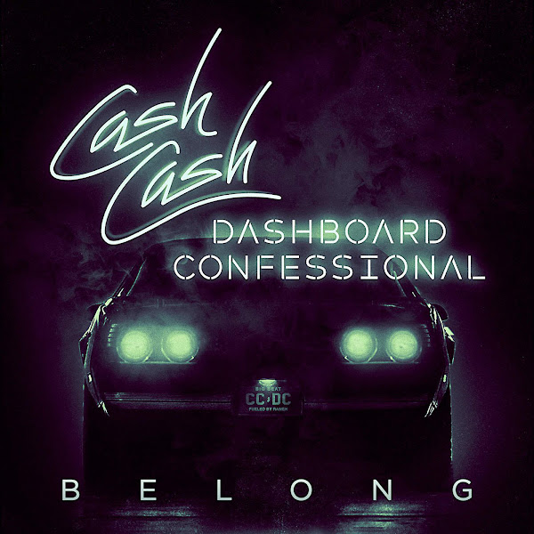 Cash Cash & Dashboard Confessional - Belong - Single Cover