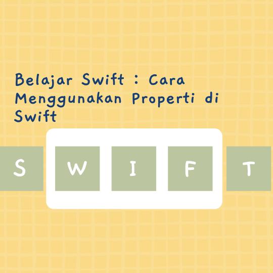 Cara Menggunakan Properti di Swift