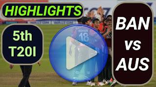 BAN vs AUS 5th T20I 2021