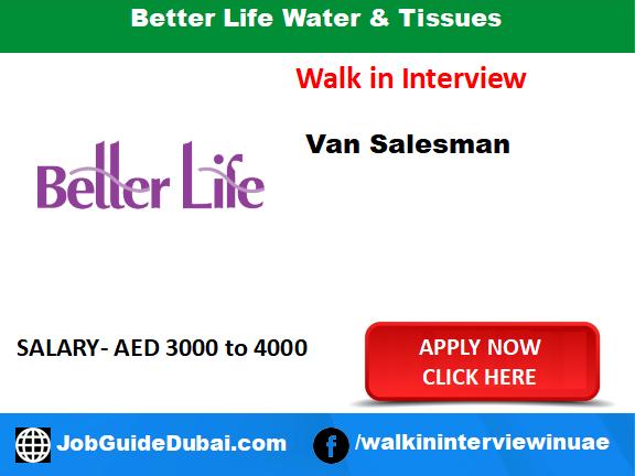 Better Life Water & Tissues Career for Van Sales Man job in Dubai