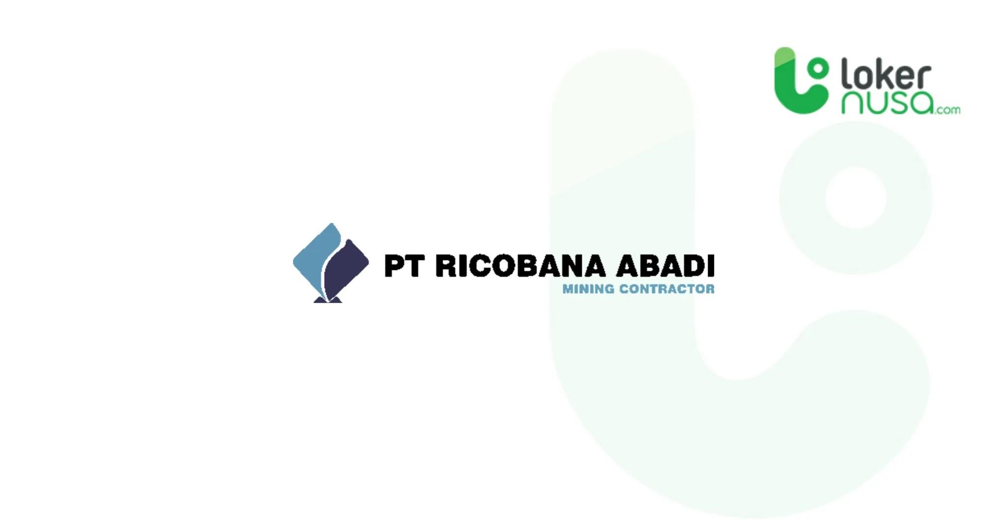 Lowongan kerja tambang terbaru kali ini berasal dari perusahaan PT Ricobana Abadi.