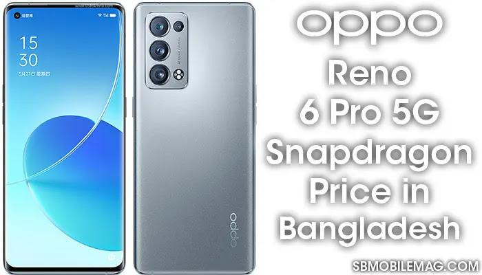 Oppo Reno 6 Pro 5G Snapdragon, Oppo Reno 6 Pro 5G Snapdragon Price, Oppo Reno 6 Pro 5G Snapdragon Price in Bangladesh
