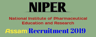 NIPER Recruitment 2019 Guwahati, Assam Jobs 2019 For 9 Vacancies