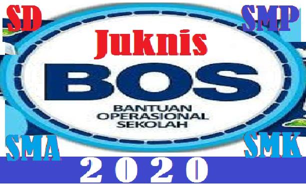 Petunjuk Teknis - Juknis BOS SD SMP SMA SMK Tahun 2020 (BOS Reguler Tahun 2020)