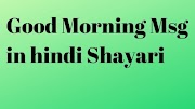 Good Morning Msg in hindi Shayari
