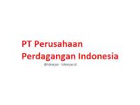 Lowongan Kerja PT Perusahaan Perdagangan Indonesia Terbaru