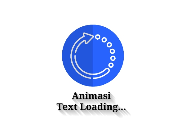CSS Trik : Membuat Animasi Text Loading Dengan CSS