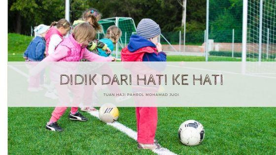 Perkongsian Didik Dari Hati Ke Hati Dari Tuan Haji Pahrol Mohamad Juoi