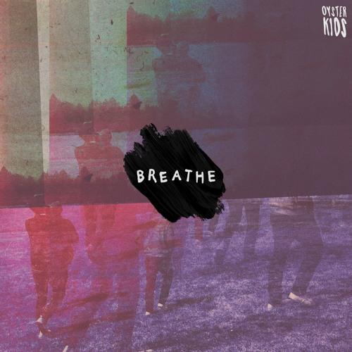 OYSTER KIDS Unveil New Single 'Breathe'