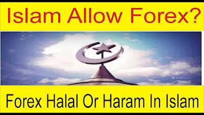 Forex trading in Islam - Is it Haram or Halal