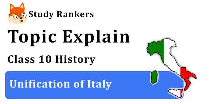 Unification of Italy - Chapter 1 The Rise of Nationalism in Europe Class 10 History