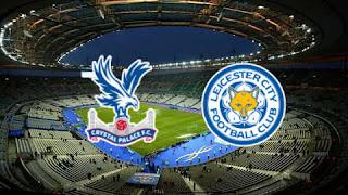 موعد مباراة ليستر سيتي وكريستال بالاس والقنوات الناقلة في الدوري الإنجليزي