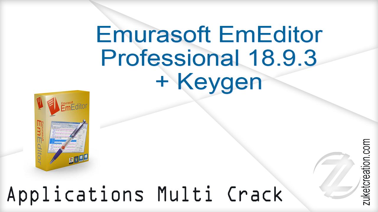 Emurasoft EmEditor Professional 18.9.3 + Keygen   |  28 MB
