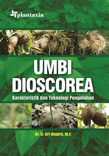 UMBI DIOSCOREA; KARAKTERISTIK DAN TEKNOLOGI PENGOLAHAN