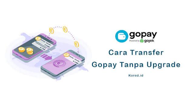 Cara Transfer Gopay Tanpa Upgrade